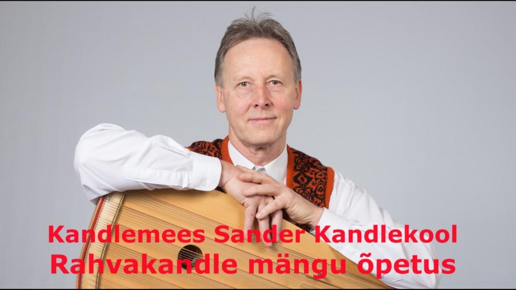 Kandlemees Sander õpetab tasuta kannelt mängima!